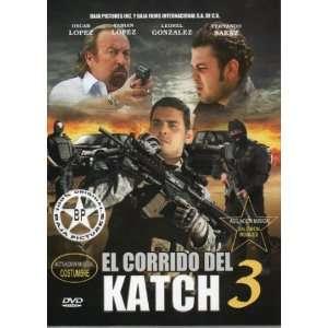 EL CORRIDO DEL KATCH 3 OSCAR LOPEZ, FABIAN LOPEZ, LEONEL
