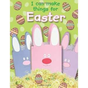 I Can Make Things for Easter. Crafts by Jocelyn Miller