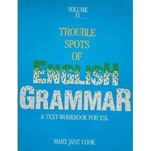 Trouble Spots of English Grammar, Volume II: Mary Ann Cook