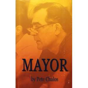 Mayor (9780970754745) Pete Chalos Books