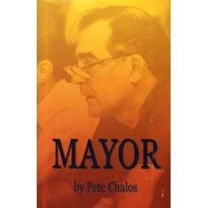 Mayor (9780970754745) Pete Chalos Books