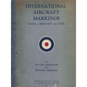 International Aircraft Markings. Naval  Military and Civil Edward