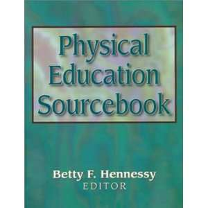 Physical Education Sourcebook (9780873228633): Betty