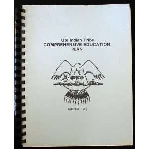 Ute Indian Tribe Comprehensive Education Plan Ute Indian Tribe Books