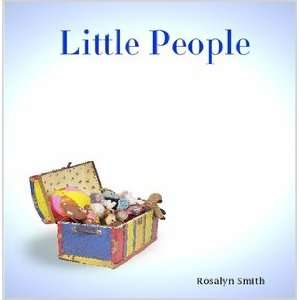 Little People (9781424341214) Rosalyn Smith Books