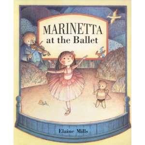 Marinetta at the Ballet (9781842700006): Elaine Mills