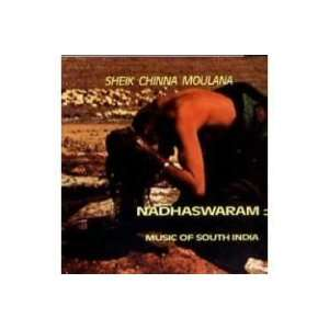 Nadhaswaram: Music of South India: Sheik Chinna Moulana: Music