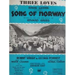 Three Loves From Song of Norway Edvard Grieg, Robert
