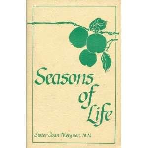 Seasons of Life: Joan Metzner, Carol Marie MacDonald