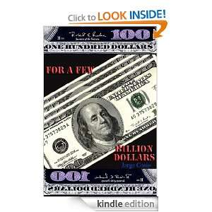 For a Few Billion Dollars: Jorge Cosio:  Kindle Store