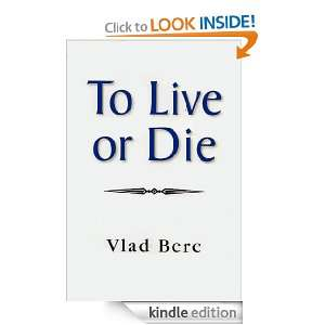 To Live Or To Die: Vlad Ber:  Kindle Store