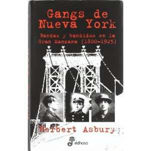 De Nueva York/ Gangs of New York: Banda y bandidos en la gran manzana