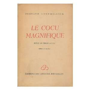 Le Cocu Magnifique; Piece En Trois Actes: Fernand