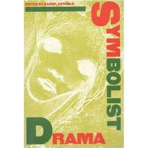 Symbolist Drama PAJ Books  Mr. Daniel C. Gerould Books
