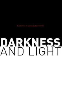 Darkness & Light by Kevin Dutton in Poetry