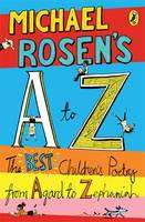 Michael Rosens A Z: The Best Childrens Poetry from Agard to