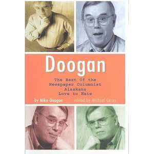 Doogan The Best of the Newspaper Columnist Alaskans Love