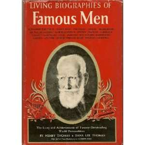 Living Biographies of Famous Men: Henry Thomas, Dana Lee Thomas: Books
