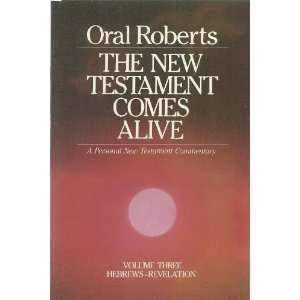 Oral Roberts The New Testament Comes Alive Volume Three