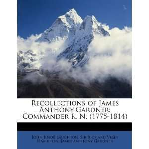 Recollections of James Anthony Gardner Commander R. N